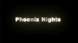 Phoenix Nights - Opening title