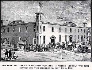Wigwam (Chicago) - The Wigwam - 1860 Republican National Convention