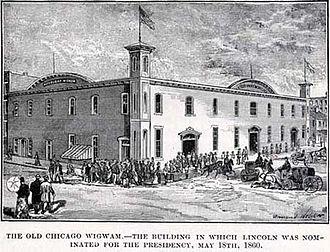 Wigwam (Chicago) - The Wigwam - 1860 Republican National Convention