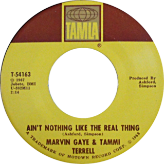 Aint Nothing Like the Real Thing 1968 single by Marvin Gaye and Tammi Terrell