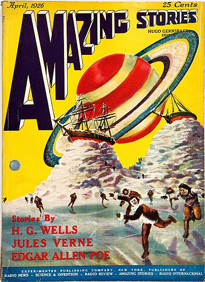Cover of Amazing Stories volume 1, issue 1 for April 1936.  Top two-thirds filled with a yellow sky and a large red and white coloured image of the planet Saturn, with rings at a 45 degree angle to the page.  The bottom third shows a blue-grey ground with many running figures, two of which are closest to the viewer. On the horizon are two grey piles of stones or mesas; on top of each is a nineteenth century sailing ship.  Cover text, apart from the magazine title, reads: April, 1926; 25 cents; Hugo Gernsback Editor; Stories by H. G. Wells, Jules Verne, Edgar Allen Poe; Experimenter Publishing Company, New York, Publishers of Radio News, Science & Invention, Radio Review, Amazing Stories, Radio International.