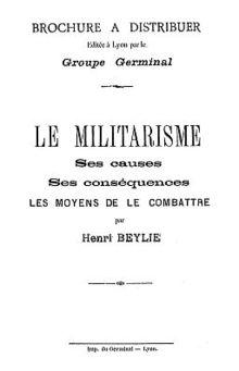 Portada de Le Militarisme.Ses cause, ses conséquences, les moyens de le combattreFolleto publicado por el grupo Germinal de Lyon, 1903