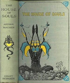 Arthur Machen - The House of Souls (London: Grant Richards, 1906), with cover designs by Sidney Sime