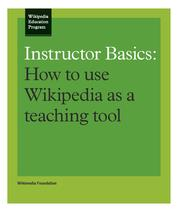 Instructor Basics How to Use Wikipedia as a Teaching Tool.pdf