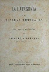 Vicente Gregorio Quesada: La Patagonia