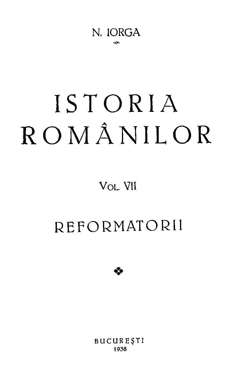 File:Nicolae Iorga - Istoria romnilor. Volumul 7 - Reformatorii ...