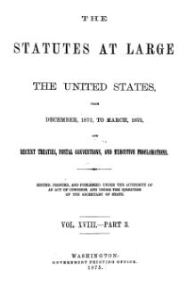 United States Statutes at Large Volume 18 Part 3.djvu