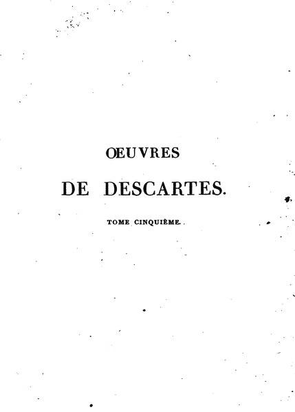 File:Œuvres de Descartes, éd. Cousin, tome V.djvu