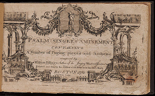 1781 PsalmSingersAmusement byWilliamBillings Boston