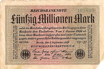 A 50 million mark banknote issued in 1923, worth approximately one U.S. dollar when issued, would have been worth approximately 12 million U.S. dollars nine years earlier, but within a few weeks inflation made the banknote practically worthless 50 millionen mark 1 september 1923.jpg