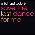 Buble Save The Last.jpg