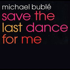 Save the Last Dance for Me - Image: Buble Save The Last