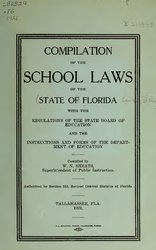 Compilation of the school laws of the state of Florida, with the regulations of the state Board of education and the instructions and forms of the Department of education