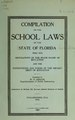 Compilation of the school laws of the state of Florida, with the regulations of the state Board of education and the instructions and forms of the Department of education (IA compilationofsch00flor).pdf