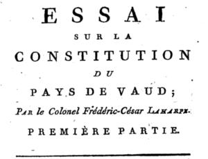 """Frédéric-César de La Harpe - LaHarpe's """"Essai sur la Constitution du Pays de Vaud"""""""