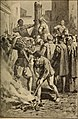 Foxe's Christian martyrs of the world; the story of the advance of Christianity from Bible times to latest periods of persecution .. (1907) (14781559534).jpg
