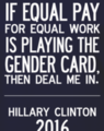 If equal pay for equal work is playing the gender card, then deal me in.png