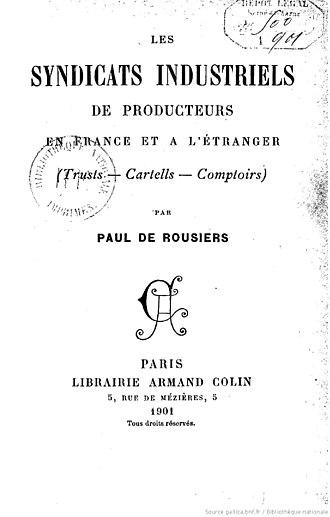 Paul de Rousiers - Frontispiece of Les Syndicats industriels de producteurs en France et à l'étranger (1901)