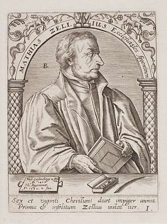 Martin Bucer - Matthew Zell was the first major reformer in Strasbourg and supported Bucer on his arrival in the city.