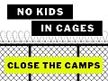 No Kids in Cages - Close The Camps (lawn sign).jpg