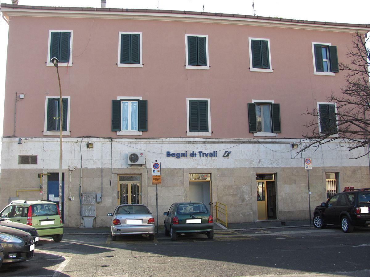Stazione di bagni di tivoli wikipedia - Bagni di tivoli roma ...
