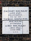 ZACHARY MACAULAY (1768-1838) PHILANTHROPIST AND HIS SON THOMAS BABINGTON MACAULAY AFTERWARDS LORD MACAULAY (1800-1859) lived here.jpg