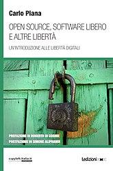 Carlo Piana: Open source, software libero e altre libertà