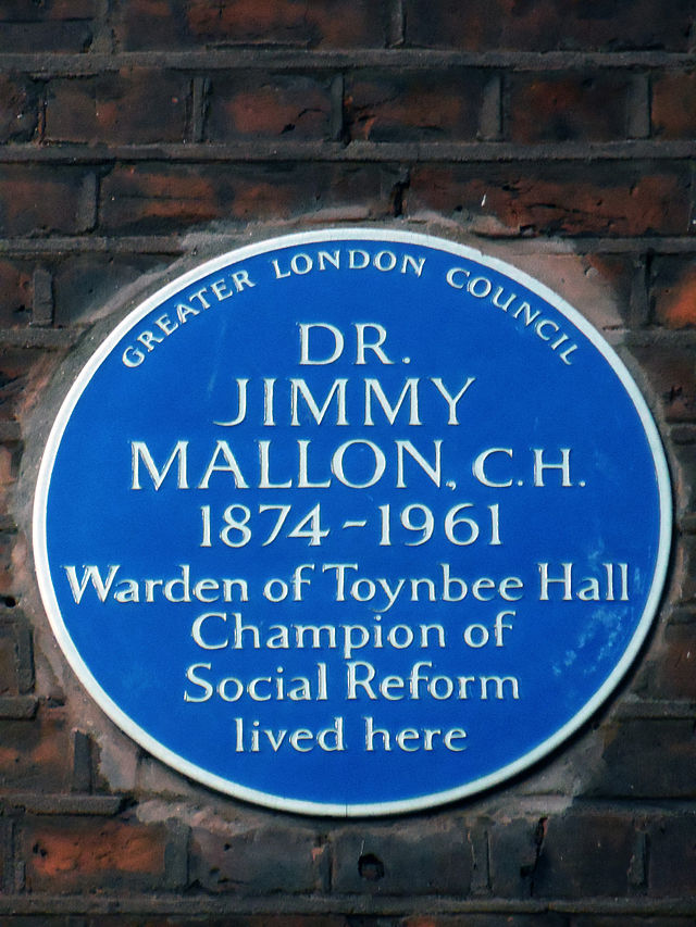 James Joseph Mallon blue plaque - Dr Jimmy Mallon 1874-1961 warden of Toynbee Hall, champion of social reform lived here