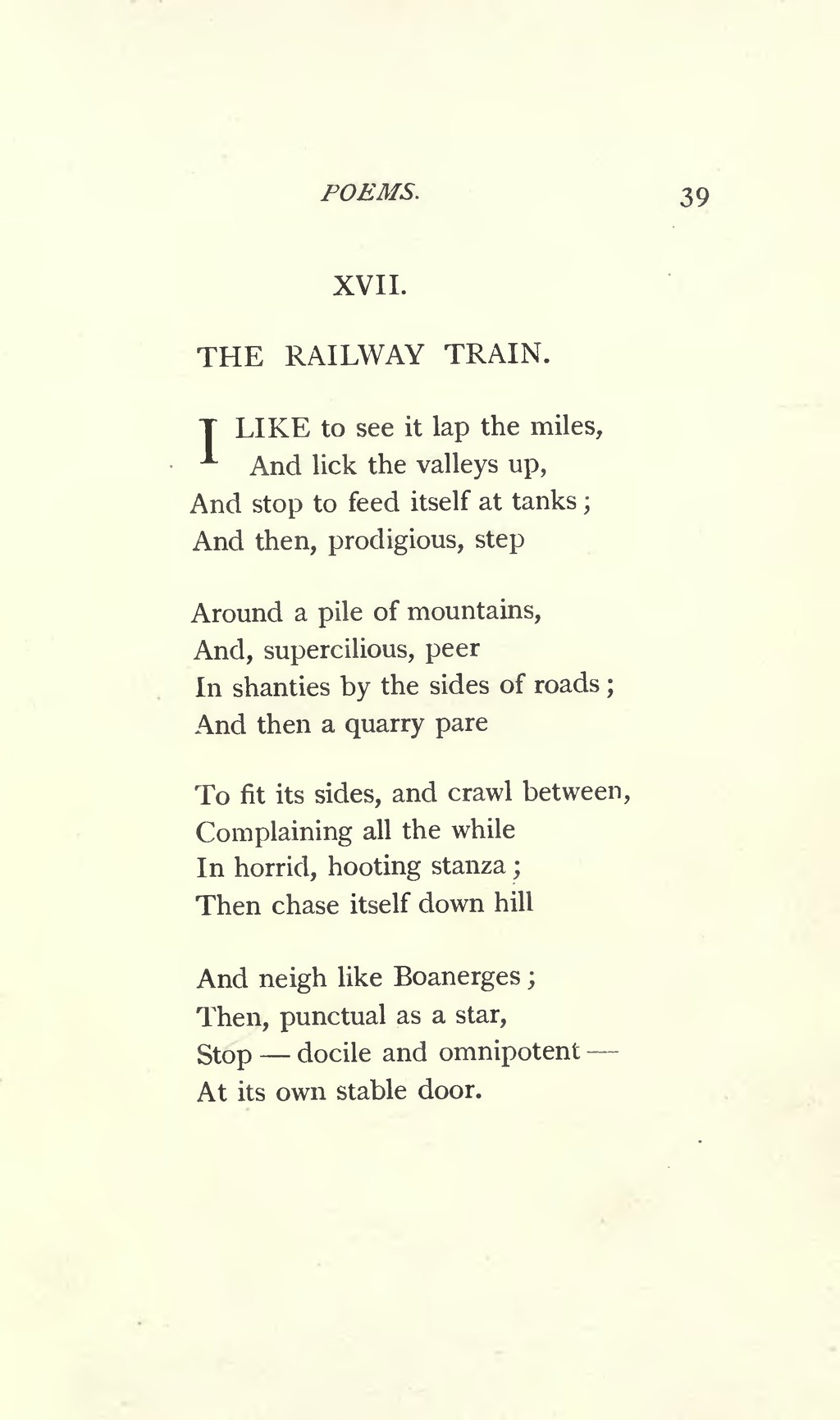 """i like to see it lap As the title given to it by the first editors of emily dickinson's poem suggests, """"i  like to see it lap the miles—"""" is about a train it was not unusual for emily  dickinson."""