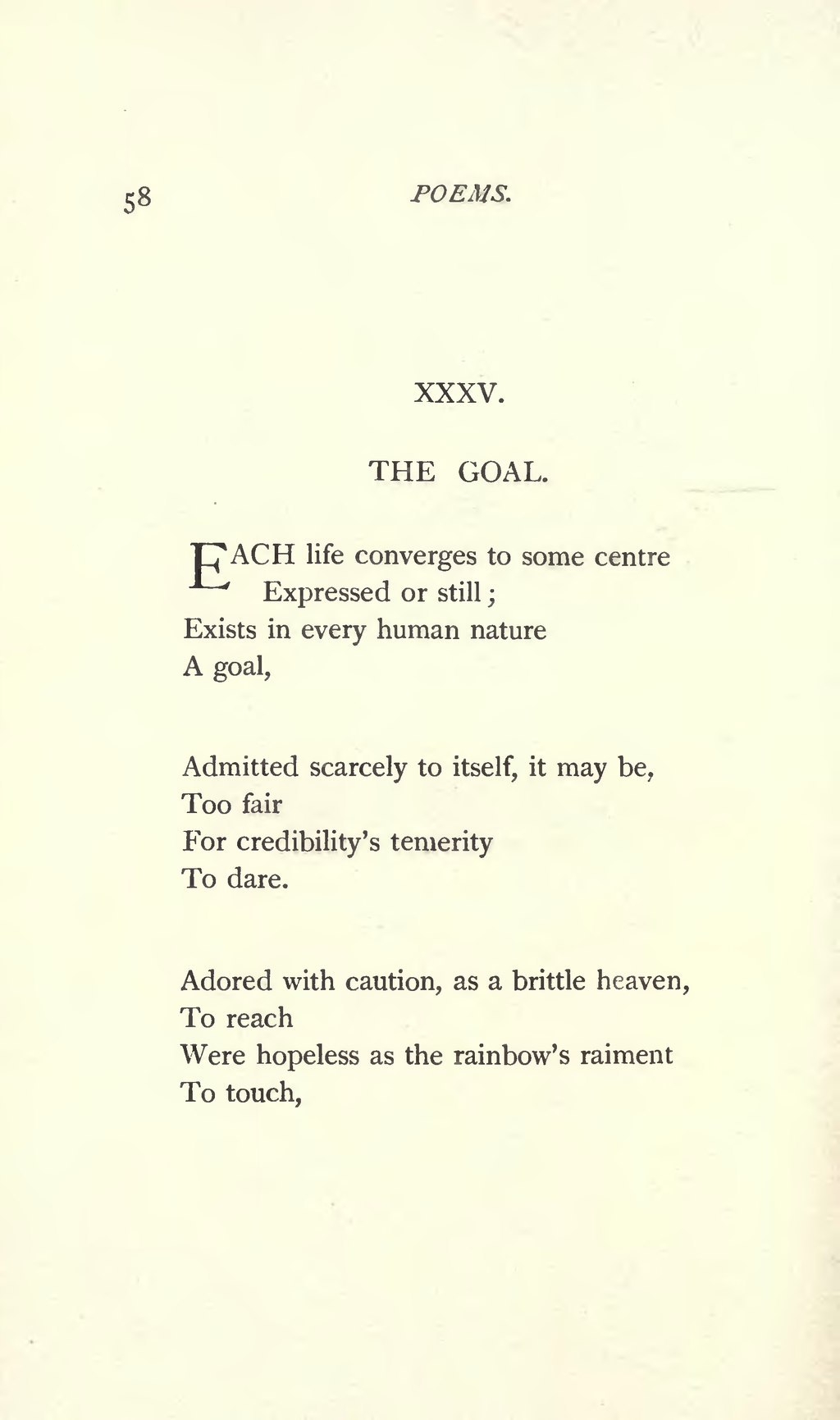 a summary of the goal by emily dickinson By emily dickinson that immorality is the goal is hinted at in the first stanza, where immortality is the only other occupant of the carriage, yet it is only in the final stanza that we see that the speaker has obtained it.