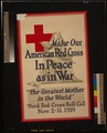 "Make our American Red Cross in peace as in war, ""The greatest mother in the world"" LCCN2002722442.tif"