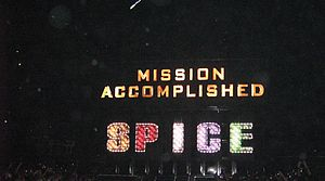 "The Return of the Spice Girls - The show ends with the slogan ""Spice – Mission Accomplished"""