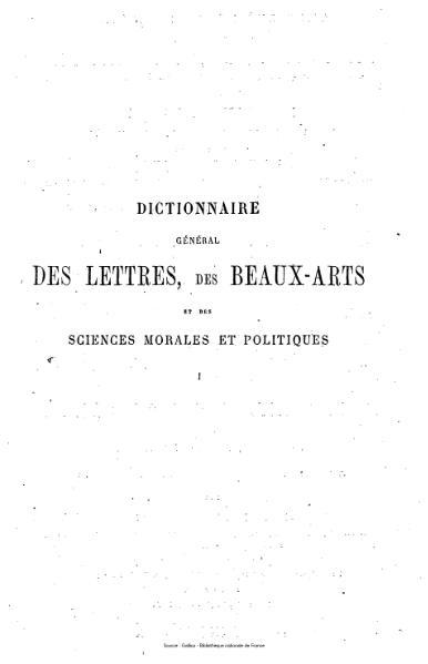 File:Bachelet - Dezobry - Dictionnaire général des lettres, des beaux-arts et des sciences morales et politiques.djvu