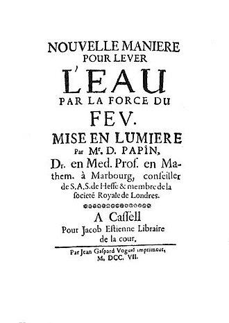 Denis Papin - Nouvelle manière pour lever l'eau par la force du feu (1707)