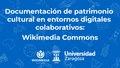 Documentación de patrimonio cultural en entornos digitales colaborativos Wikimedia Commons.pdf