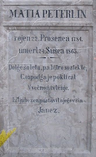 """Slovene months - A gravestone in Rob with traditional Slovene month names: """"Matia Peterlin. Born 22 January 1784, Died 24 March 1863. Long are the years, but quickly they have run their course. The Lord has called him into eternal life. Erected with love by his son Janez."""""""