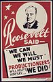 "Roosevelt said-""We can, We will, We must"" Productioneers will help him say ""We did"" - NARA - 534513.jpg"