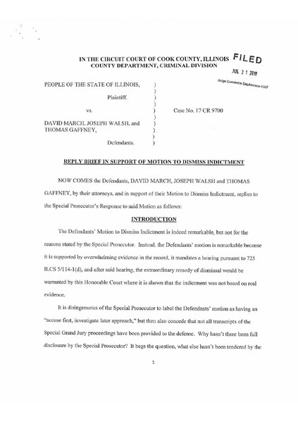 File:THE PEOPLE OF THE STATE OF ILLINOIS v. DAVID MARCH, JOSEPH WALSH, THOMAS GAFFNEY; REPLY BRIEF IN SUPPORT OF MOTION TO THE MOTION TO DISMISS INDICTMENT.pdf