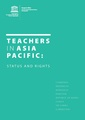 Teachers in Asia Pacific Status and Rights.pdf