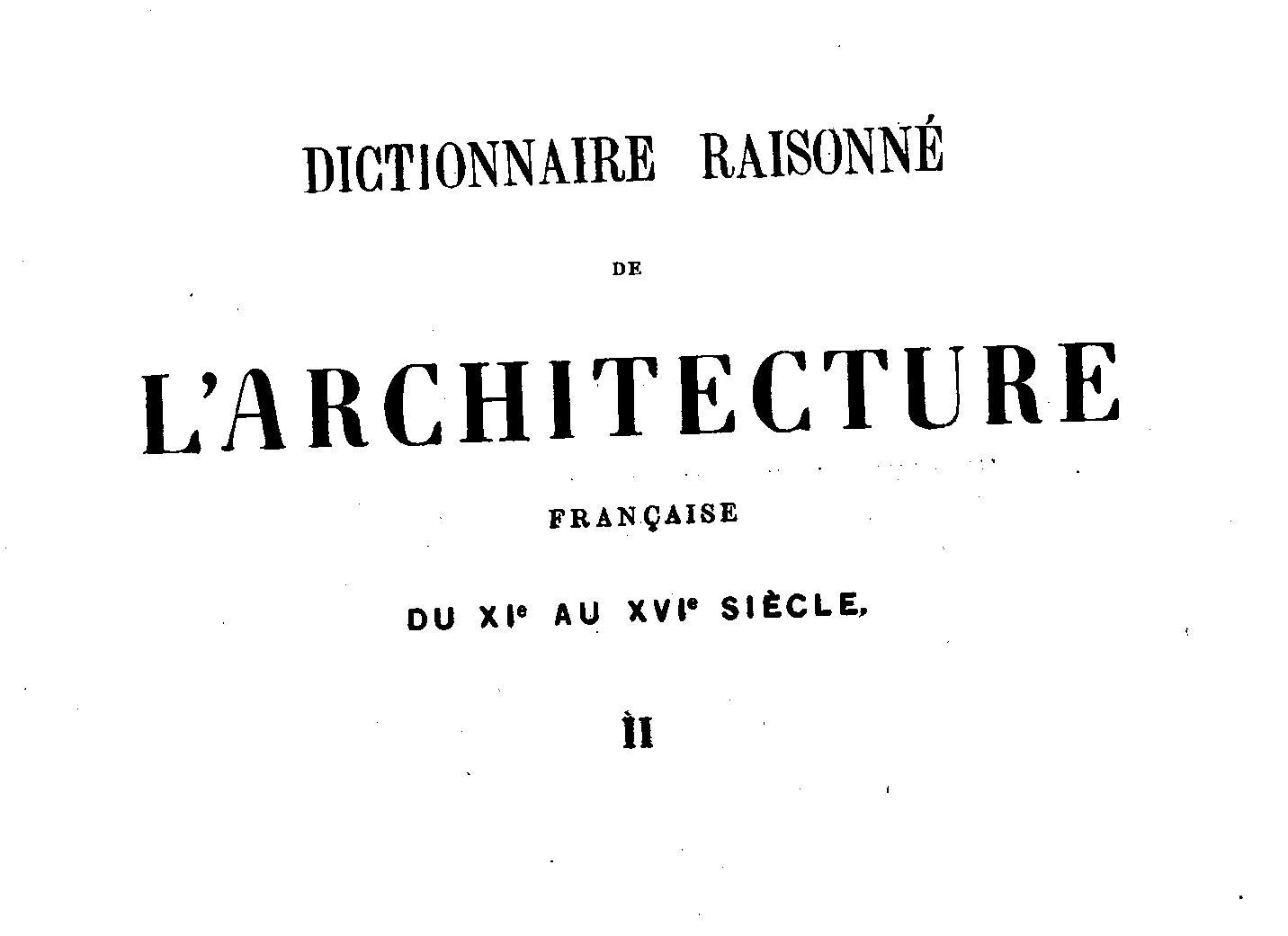 Page viollet le duc dictionnaire raisonn de l for Architecture dictionnaire