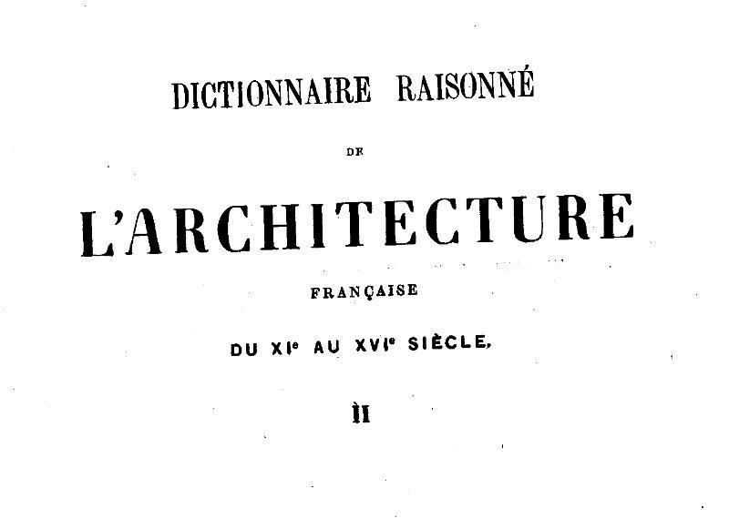 File:Viollet-le-Duc - Dictionnaire raisonné de l'architecture française du XIe au XVIe siècle, 1854-1868, tome 2.djvu