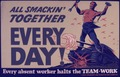 All smackin' together every day^ Every absent worker halts the team-work. - NARA - 534966.tif