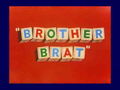 Brother Brat title card.png