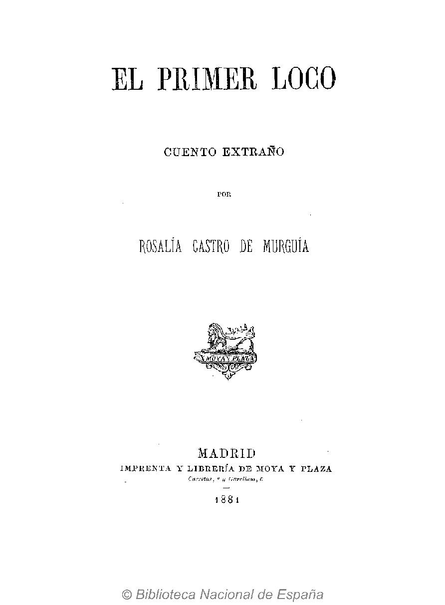 El primer loco. Imprenta y Librería de Moya y Plaza, 1881.