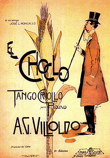 El Choclo Argentine tango written and composed by Ángel Villoldo