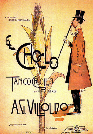 Ángel Villoldo - El Choclo was one of the most popular tangos, and this is the cover of that sheet music