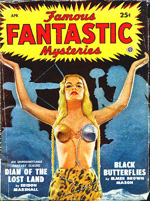 Edison Marshall - Marshall's 1923 novel Dian of the Lost Land was reprinted as the cover story on the April 1949 issue of Famous Fantastic Mysteries