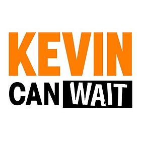 Kevin Cant Wait