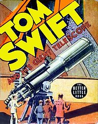 "Book cover showing title with ""TOM SWIFT"" in huge letters. In the illustration, a group of people look at a large tubular telescope angled upwards to the right."