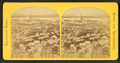View from Bunker Hill monument, east, from Robert N. Dennis collection of stereoscopic views 2.png